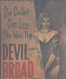 She could care less, she was the Devil Broad !!